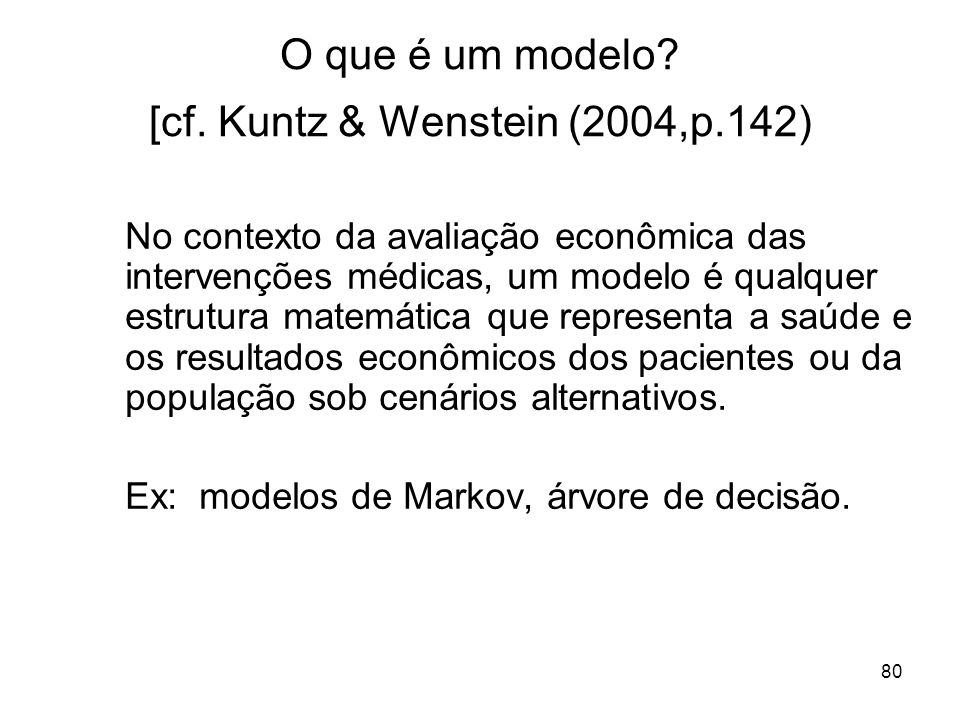 O que é um modelo [cf. Kuntz & Wenstein (2004,p.142)
